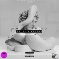 Kvyshv - Whole Thing (Remix) Ft. Ghost